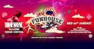 Funhouse • Tion Wayne • Wednesday 30th January
