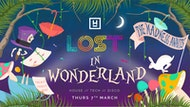 LOST In Wonderland : Hidden Manchester : Thur 7th Mar