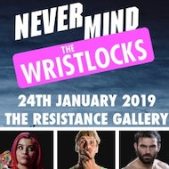 Never Mind The Wristlocks