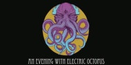 An Evening With Electric Octopus Plus Guests Voodoo, Belfast