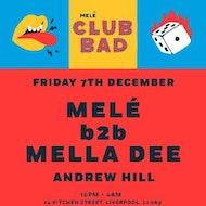 Melé's Club Bad