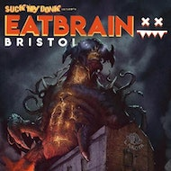 Eatbrain Bristol w/ Jade, Fourward, Teddy Killerz and more