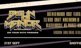 Big In Di Manor Tour - Sheffield