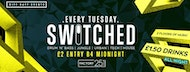Switched @ Factory - £2 entry before Midnight!