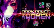 Psychedelic Gaff #12 The Dark Power of Women