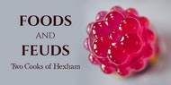 Foods and Feuds: Two Cooks of Hexham
