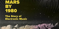 David Stubbs in conversation: Mars By 1980- The Story of Electronic Music