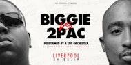 Biggie VS 2Pac: The Orchestral Rendition - Liverpool