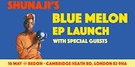 Shunaji's Blue Melon EP launch