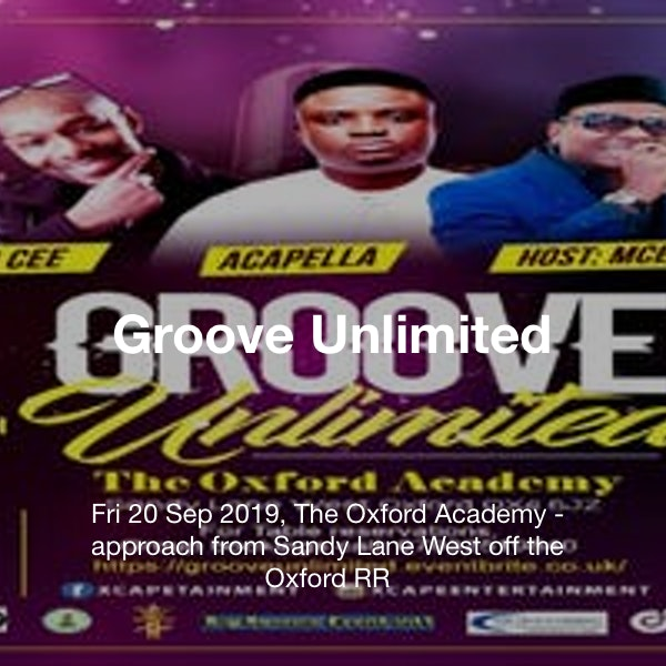 Groove Unlimited Tickets @ The Oxford Academy - approach from Sandy Lane  West off the Oxford RR - 20 September 21:00 | TickX