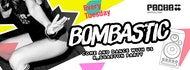 Bombastic | Every Tuesday