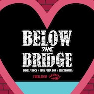 Below The Bridge all dayer Valentines Special!