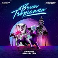 Sum Cellar Presents BRUM TROPICAÑA