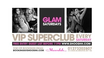 GLAM Saturdays at Shooshh! Free ENTRY Guest List b4 11pm 31.08