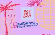 Dot to Dot Festival – Manchester 2019