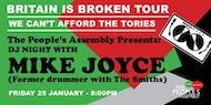 Britain is Broken Tour - MIKE JOYCE DJ NIGHT