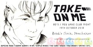 Take On Me 80's/New Wave Club Night - 19th October - Manchester