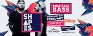 Shapes Presents BASS BASS BASS