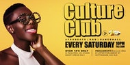 Culture Club every Saturday - Afrobeats, Dancehall & R&B.