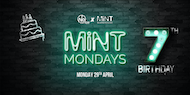 MiNT Mondays @ MiNT Warehouse :: Our 7th Birthday