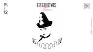 EGG Christmas Fiasco: Fiedel, Venice Calypso, Dahc Dermur, Wandson Maxx and More