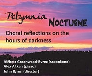 Nocturne - Choral reflections on the hours of darkness