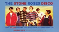 The Stone Roses Disco - Spike Island Special & Debut Album 30th Anniversary Celebration