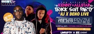 The Official Kenny Allstar Tracksuit Party Ft AJ x Deno Live