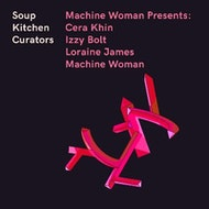 Machine Woman presents: Cera Khin, Izzy Bolt, Loraine James