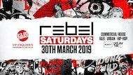 Rebel Saturdays 30th March 2019