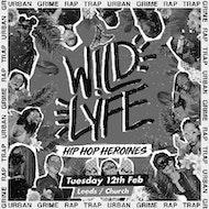 Wild Lyfe / Church Tuesdays / Hip Hop Heroines