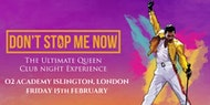 Don't Stop Me Now - The ultimate Queen club night! London