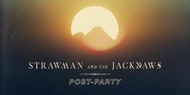 Strawman and the Jackdaws // Post-Party (Limerick)