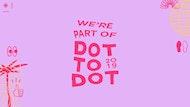 Dot To Dot Festival 2019