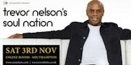 Trevor Nelson's Soul Nation - Southampton