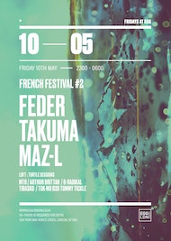 French Festival London Take Over #2: Feder, Takuma, Maz-L