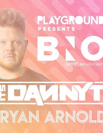 Playground Presents: Big Night Out ft. Danny T