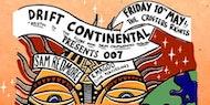 Drift Continental Presents 007: Sam Redmore & Magoo