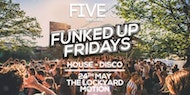 Five10's Funked Up Fridays X Motion Lockyard - The Sunset Disco