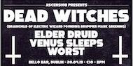 Dead Witches / Elder Druid / Venus Sleeps / Worst