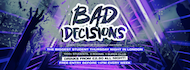 Bad Decisions Every Thursday at Piccadilly Institute!