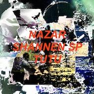 Nazar / Shannen SP / Tutu