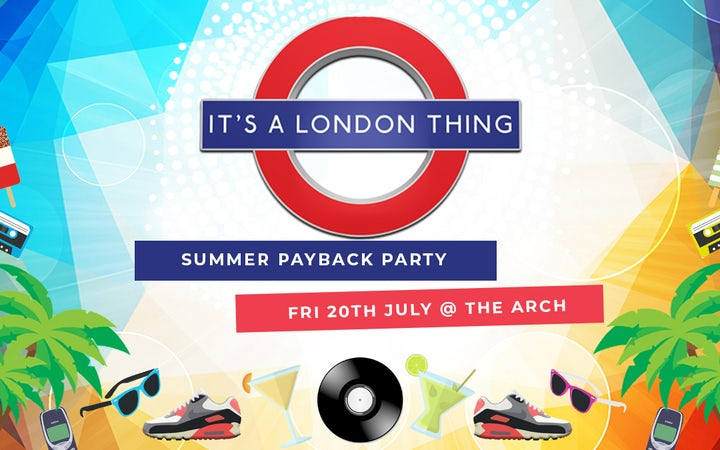 It's a London Thing - Summer Payback Party