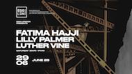 Egg LDN Pres: Fatima Hajji, Lilly Palmer & Luther Vine