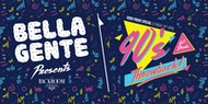 Bella Gente Presents the 90s Throwback Party