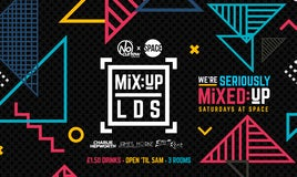 MiX:UP LDS @ Space :: £1.50 Drinks
