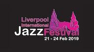 Liverpool International Jazz Festival 2019