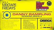Mixtape Fridays Pres Danny Rampling (Shoom) || 30Yrs Of UK Rave Culture