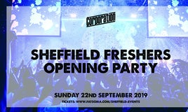 The Official Sheffield Freshers Opening Party  FREE TICKETS