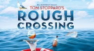 TOM STOPPARD'S ROUGH CROSSING